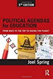 img - for Political Agendas for Education: From Race to the Top to Saving the Planet (Sociocultural, Political, and Historical Studies in Education) book / textbook / text book