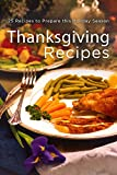 Thanksgiving Recipes: 50 Recipes to Prepare this Holiday Season