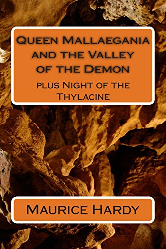 Queen Mallaegania and the Valley of the Demon: plus Night of the Thylacine