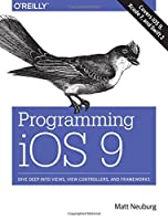 Programming iOS 9: Dive Deep into Views, View Controllers, and Frameworks Front Cover