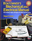 img - for Boatowner's Mechanical and Electrical Manual: How to Maintain, Repair, and Improve Your Boat's Essential Systems book / textbook / text book