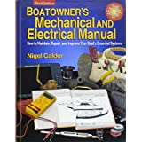 Boatowner's Mechanical and Electrical Manual: How to Maintain, Repair, and Improve Your Boat's Essential Systemsby Nigel Calder