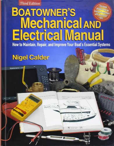 Boatowner'S Mechanical And Electrical Manual: How To Maintain, Repair, And Improve Your Boat'S Essential Systems back-564027