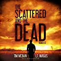 The Scattered and the Dead, Book 0.5 Hörbuch von Tim McBain, L.T. Vargus Gesprochen von: Tim McBain