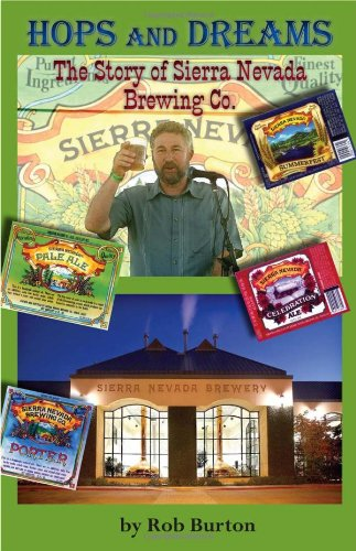 Hops and Dreams: The Story of Sierra Nevada Brewing Co.