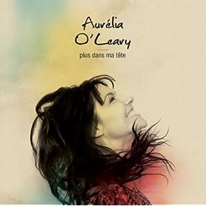 Aurélia O'Leary – Plus dans ma tête