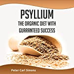 Psyllium: The organic diet with guaranteed success | Peter Carl Simons