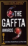 img - for The Gaffta Awards: From Becks to Big Ron - Celebrating the Wonderful World of Football Speak book / textbook / text book