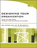 img - for Designing Your Organization: Using the STAR Model to Solve 5 Critical Design Challenges book / textbook / text book