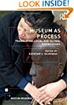 Museum as Process: Translating Local...
