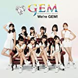 We\'re GEM