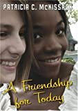 A Friendship For Today (043966098X) by McKissack, Patricia C.
