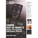 """Canon EOS 5D Mark II - Edition ProfiFoto: Digitale Fotos und Videos professionell erstellenvon """"Dirk B�ttger"""""""