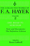 The Road to Serfdom: Text and Documents: The Definitive Edition (The Collected Works of F. A. Hayek) F. A. Hayek