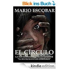 El C�rculo (Libro Completo): La novela m�s inquietante desde El Silencio de los Corderos (Spanish Edition)