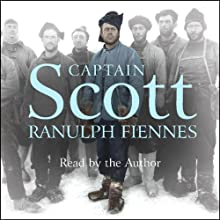 Captain Scott (       ABRIDGED) by Ranulph Fiennes Narrated by Ranulph Fiennes