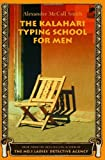 The Kalahari Typing School for Men: More from the No. 1 Ladies' Detective Agency