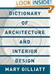 Dictionary of Architecture and Interi...