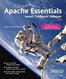 img - for Apache Essentials: Install, Configure, Maintain (Pioneering Series) by Darren James Harkness (2004) Paperback book / textbook / text book