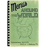 MENUS AROUND THE WORLD - International Institute YWCA, Hawaii Cookbook