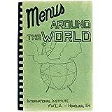 MENUS AROUND THE WORLD - International Institute YWCA, Hawaii Cookbook