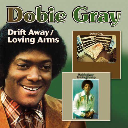 Dobie Gray - Drift Away / Loving Arms - Zortam Music