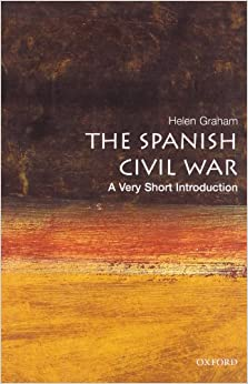 SPAIN BOOK REVIEW: 'The Spanish Civil War: A Very Short Introduction' by Helen Graham – Caroline ...