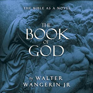 The Book of God: The Bible as Novel | [Walter Wangerin Jr.]