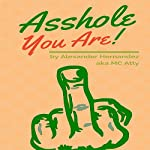 Asshole! | Alexander Hernandez