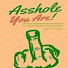 Asshole! Audiobook by Alexander Hernandez Narrated by Randal Schaffer