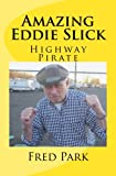 img - for The Amazing Eddie Slick: Highway Pirate book / textbook / text book