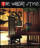 img - for The Wright Style: Re-Creating the Spirit of Frank Lloyd Wright book / textbook / text book