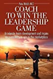 img - for [(Coach to Win the Leadership Game Coach to Win the Leadership Game * * )] [Author: Pete Walsh] [Sep-2010] book / textbook / text book