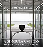 A Singular Vision: Architecture Art Landscape (1593720432) by Armstrong, Tom