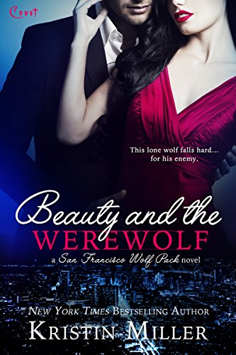 KND eBook of The Day: This lone wolf falls hard…for his enemy…  Beauty and the Werewolf (Entangled Covet) (San Francisco Wolf Pack) by Kristin Miller