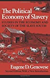 The Political Economy of Slavery: Studies in the Economy and Society of the Slave South (Wesleyan Paperback) (0819562084) by Genovese, Eugene D.