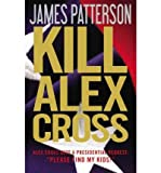 img - for Kill Alex Cross (Alex Cross Novels) (Hardback) - Common book / textbook / text book