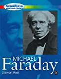 Michael Faraday (Scientists Who Made History) (0750239395) by Ross, Stewart