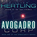 Avogadro Corp: The Singularity Is Closer Than It Appears (       UNABRIDGED) by William Hertling Narrated by Rob Granniss