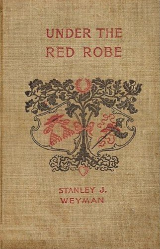 Stanley J. Weyman - Under the Red Robe (with Illustrations)