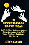 img - for 51 Spooktacular Party Ideas by Sadler, Linda (2000) Paperback book / textbook / text book