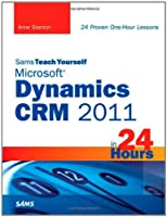 Sams Teach Yourself Microsoft Dynamics CRM 2011 in 24 Hours Front Cover