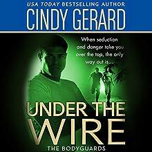 Under the Wire | Livre audio Auteur(s) : Cindy Gerard Narrateur(s) : Shannon Gunn