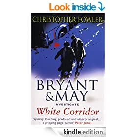 White Corridor: (Bryant & May Book 5)