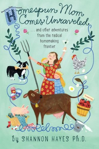 Homespun Mom Comes Unraveled: ...and other adventures from the radical homemaking frontier