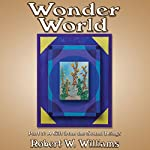 Wonder World 5: A Gift from the Sound Beings | Robert W. Williams