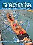 img - for Juegos Cooperativos Para La Ense?anza De La Natacion (Spanish Edition) book / textbook / text book
