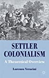 Settler Colonialism: A Theoretical Overview (Cambridge Imperial and Post-Colonial Studies Series)