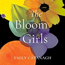 The Bloom Girls Audiobook by Emily Cavanagh Narrated by Emily Sutton-Smith