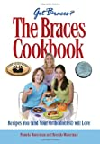 The Braces Cookbook: Recipes You (and Your Orthodontist) Will Love Pamela Waterman